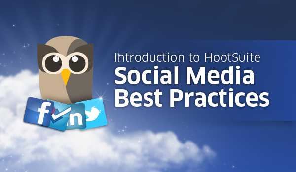 Introduction to HootSuite Social Media Best Practices