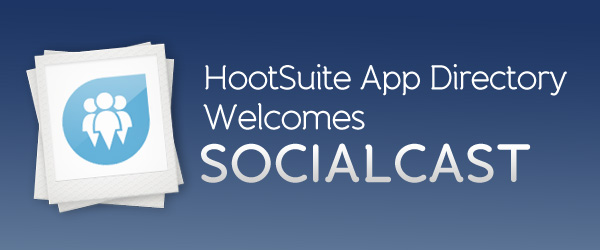 HootSuite Welcomes Socialcast to App Directory