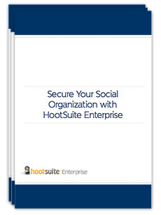 Free Guide: Secure Your Social Organization with HootSuite Enterprise