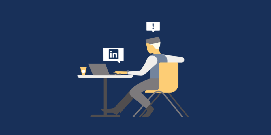 Illustration of a man looking at a laptop with a LinkedIn icon and an exclamation mark in a speech bubble above his head